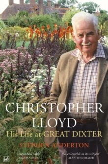 Christopher Lloyd : His Life at Great Dixter, Paperback