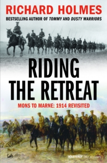 Riding the Retreat : Mons to the Marne 1914 Revisited, Paperback
