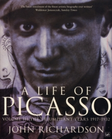 A Life of Picasso : The Triumphant Years, 1917-1932 Triumphant Years, 1917-1932 v. 3, Paperback