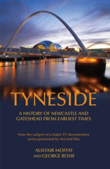 Tyneside : A History of Newcastle and Gateshead from Earliest Times, Paperback