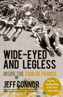 Wide-Eyed and Legless : Inside the Tour De France, Paperback
