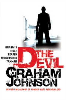 The Devil : Britain's Most Feared Underworld Taxman, Paperback Book