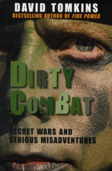 Dirty Combat : Secret Wars and Serious Misadventures, Paperback