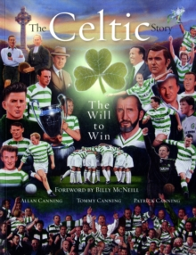 The Celtic Story : The Will to Win, Paperback