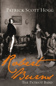 Robert Burns : The Patriot Bard, Hardback Book