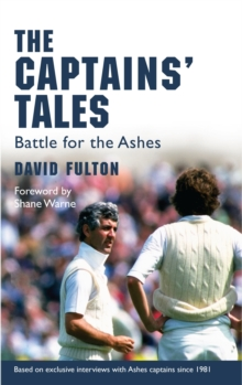 The Captains' Tales : Battle for the Ashes, Hardback