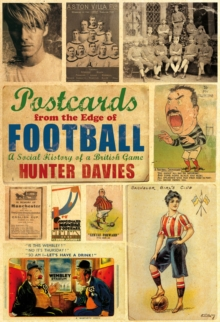 Postcards from the Edge of Football : A Social History of a British Game, Hardback Book