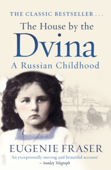 The House by the Dvina : A Russian Childhood, Paperback