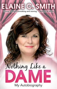 Nothing Like a Dame : My Autobiography, Paperback