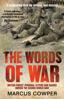 The Words of War : British Forces' Personal Letters and Diaries During the Second World War, Paperback