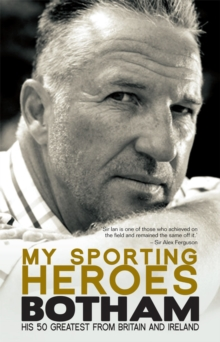 My Sporting Heroes : His 50 Greatest from Britain and Ireland, Paperback