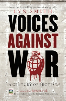 Voices Against War : A Century of Protest, Paperback