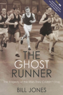 The Ghost Runner : The Tragedy of the Man They Couldn't Stop, Paperback