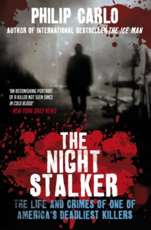 The Night Stalker : The Life and Crimes of One of America's Deadliest Killers, Paperback
