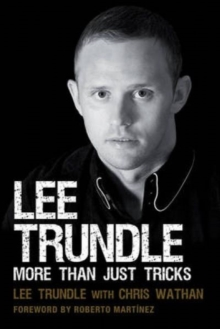Lee Trundle : More Than Just Tricks, Hardback