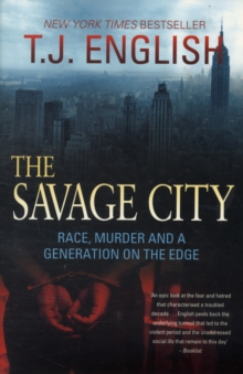 The Savage City : Race, Murder and a Generation on the Edge, Paperback Book
