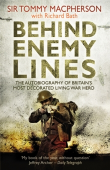 Behind Enemy Lines : The Autobiography of Britain's Most Decorated Living War Hero, Paperback