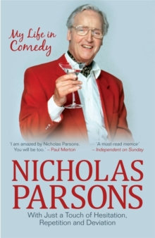 Nicholas Parsons: With Just a Touch of Hesitation, Repetition and Deviation : My Life in Comedy, Paperback