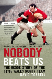 Nobody Beats Us : The Inside Story of the 1970s Wales Rugby Team, Paperback
