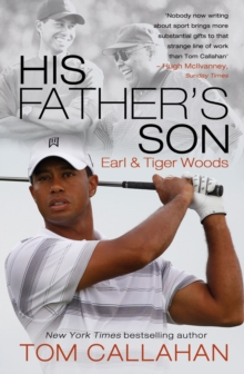 His Father's Son : Earl and Tiger Woods, Paperback Book