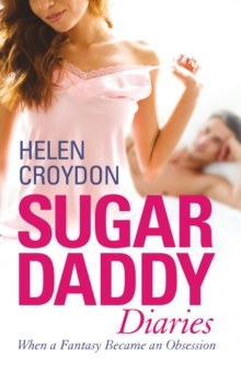 Sugar Daddy Diaries : When a Fantasy Became an Obsession, Paperback