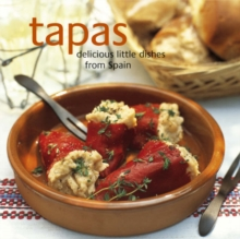 Tapas : Delicious Little Dishes from Spain, Hardback