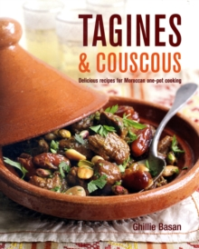 Tagines and Couscous : Delicious Recipes for Moroccan One-pot Cooking, Hardback