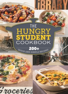 The Hungry Student Cookbook : 200+ Quick and Simple Recipes, Paperback