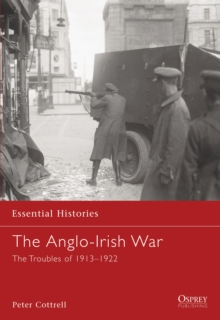 The Anglo-Irish War : The Troubles of 1913-1922, Paperback