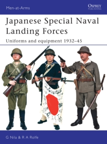 Japanese Special Naval Landing Forces : Uniforms and Equipment 1937-45, Paperback