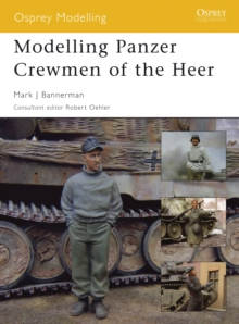 Modelling Panzer Crewmen of the Heer, Paperback Book
