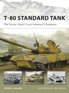 T-80 Standard Tank : The Soviet Army's Last Armored Champion, Paperback Book