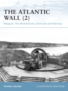 The Atlantic Wall (2) : Belgium, the Netherlands, Denmark and Norway, Paperback