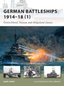 German Battleships 1914-18 : Nassau to Osfriesland Classes v. 1, Paperback Book