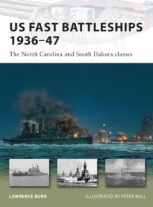 US Fast Battleships 1936-47 : The North Carolina and South Dakota Classes, Paperback Book