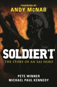 Soldier 'I': the Story of an SAS Hero : From Mirbat to the Iranian Embassy Siege and Beyond, Paperback