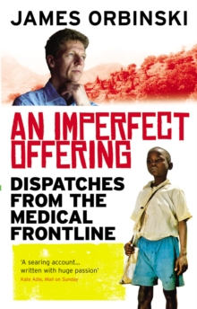 An Imperfect Offering : Dispatches from the Medical Frontline, Paperback