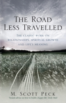 The Road Less Travelled : A New Psychology of Love, Traditional Values and Spiritual Growth, Paperback
