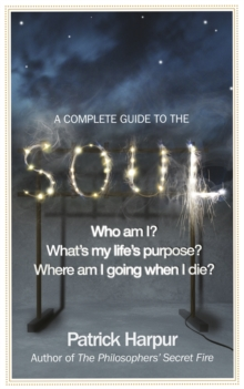 A Complete Guide to the Soul, Paperback Book