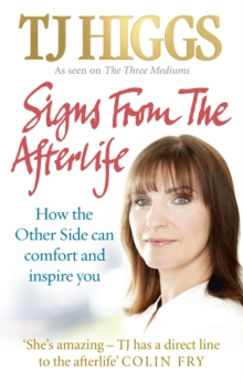Signs from the Afterlife : How the Other Side Can Comfort and Inspire You, Paperback