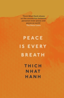 Peace is Every Breath : A Practice for Our Busy Lives, Paperback