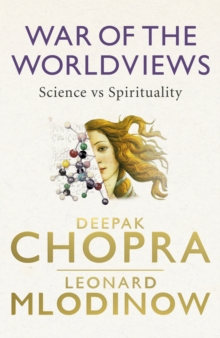 War of the Worldviews : Science vs Spirituality, Hardback