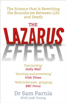 The Lazarus Effect : The Science That is Rewriting the Boundaries Between Life and Death, Paperback Book