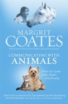 Communicating with Animals : How to Tune into Them Intuitively, Paperback Book