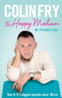 The Happy Medium : My Psychic Life, Paperback Book