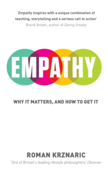 Empathy : Why it Matters, and How to Get it, Paperback