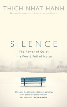 Silence : The Power of Quiet in a World Full of Noise, Paperback Book
