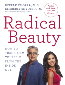 Radical Beauty : How to Transform Yourself from the Inside Out, Paperback