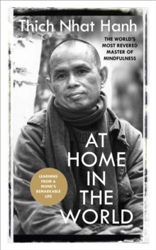 At Home in the World : Stories and Essential Teachings from A Monk's Life, Paperback