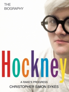 Hockney: The Biography : Volume 1, Hardback